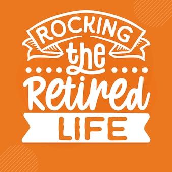 Basculer la vie à la retraite conception de vecteur de lettrage de retraite premium