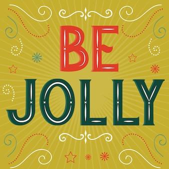 Be jolly ce dernier avec un design de style rétro