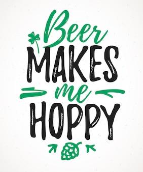 Beer makes me hoppy drôle de lettrage