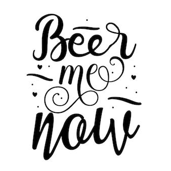 Beer me now modèle de devis de typographie premium vector design