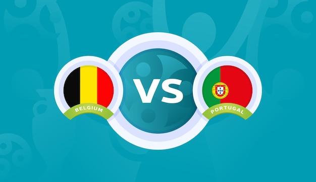 Belgique vs portugal ronde de 16 match, illustration vectorielle du championnat d'europe de football 2020. match de championnat de football 2020 contre fond de sport d'introduction des équipes