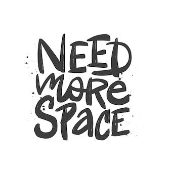 Besoin de plus de lettrage au pinceau spatial. prin de typographie dessiné à la main.