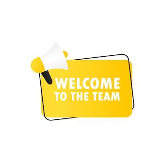 Bienvenue sur l'icône de la bannière de l'équipe. mégaphone avec message de bienvenue dans l'équipe dans la bannière de discours à bulles