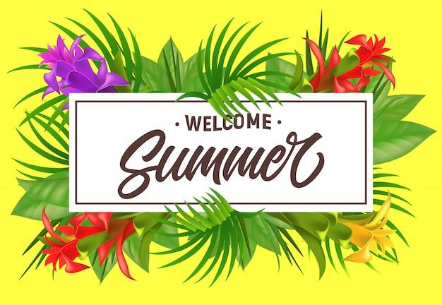 Bienvenue lettrage d'été dans le cadre avec des fleurs. offre d'été ou publicité de vente