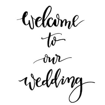 Bienvenue à notre mariage