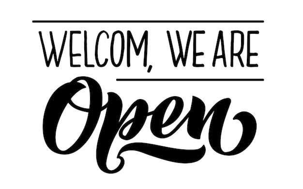 Bienvenue, nous sommes lettrage vectoriel ouvert de signe de magasin fermé dessiné à la main logotype pour badge