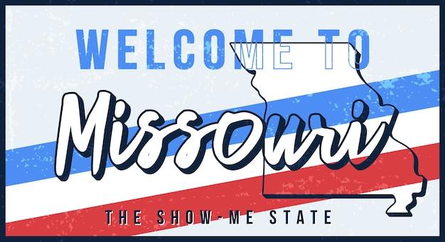 Bienvenue sur panneau en métal rouillé vintage missouri. carte d'état dans le style grunge avec lettrage dessiné à la main de typographie.