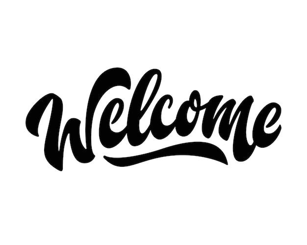 Bienvenue. phrase de lettrage dessiné à la main. citation calligraphique au pinceau. illustration isolée sur le blanc.