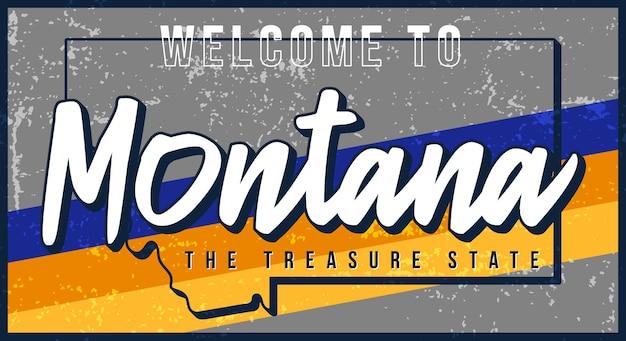 Bienvenue sur le signe vintage en métal rouillé montana. carte d'état dans le style grunge avec lettrage dessiné à la main de typographie.
