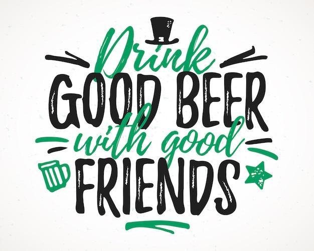 Boire de la bonne bière avec de bons amis lettrage drôle