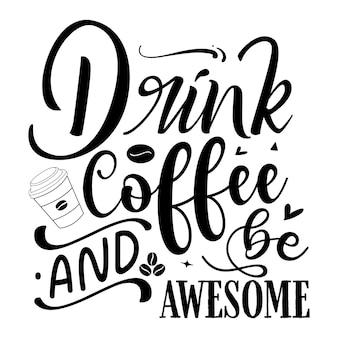 Boire du café et être génial élément de typographie unique design vecteur premium
