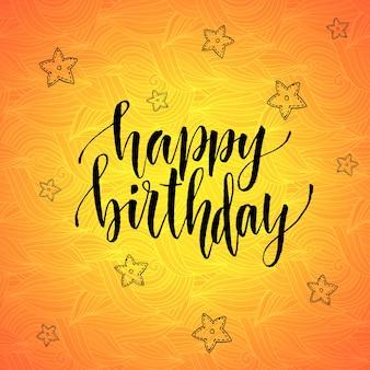 Bon anniversaire. calligraphie moderne sur fond créatif orange