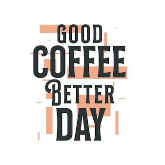 Bon café, meilleur jour