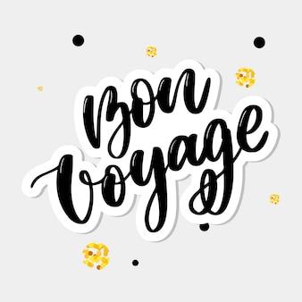 Bon voyage lettrage