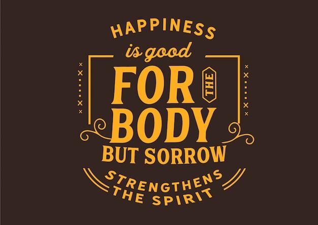 Le bonheur est bon pour le corps