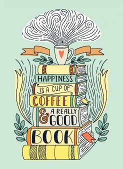 Le bonheur est une tasse de café et un très bon livre
