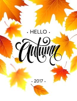 Bonjour automne. la calligraphie tendance. fond de feuilles d'automne. dépliant de concept, flyer, affiche publicitaire. illustration vectorielle eps10