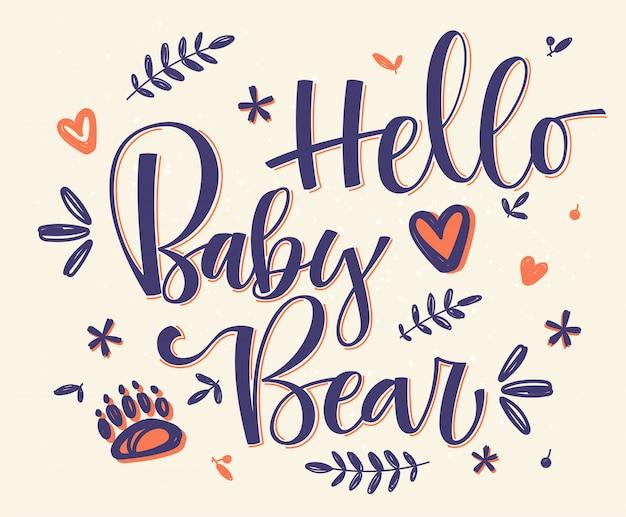 Bonjour bébé ours. calligraphie à la main
