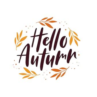 Bonjour citation de lettrage d'automne avec des feuilles de septembre. décoration de saison d'automne. carte de voeux d'automne. modèle de typographie pour affiche, flyer, bannière web. illustration vectorielle isolée sur fond blanc.