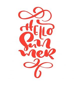 Bonjour l'été dessinés à la main lettrage texte vectoriel de calligraphie.