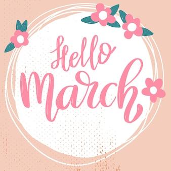 Bonjour mars. phrase de lettrage sur fond avec décoration de fleurs. élément pour affiche, bannière, carte. illustration