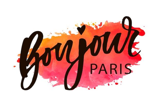 Bonjour paris phrase vector lettrage calligraphie pinceau aquarelle