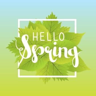 Bonjour printemps. lettrage avec des lettres dessinées à la main. modèle d'étiquette et de bannière avec des feuilles vertes avec illustration vectorielle de cadre. fond dégradé