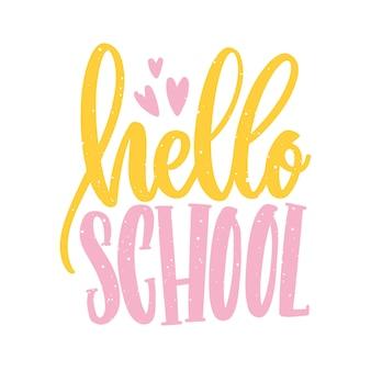 Bonjour slogan d'école écrit avec un script calligraphique et décoré de petits coeurs.