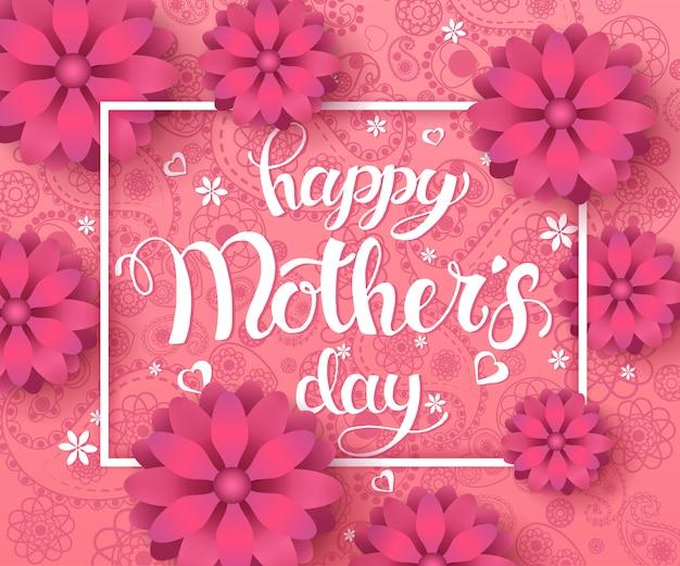 Bonne carte de fête des mères. lettrage tendance fait à la main avec des fleurs de printemps sur un motif paisley rose.