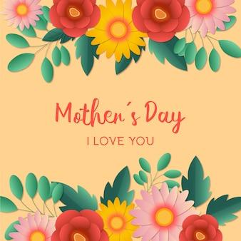 Bonne fête des mères, je t'aime