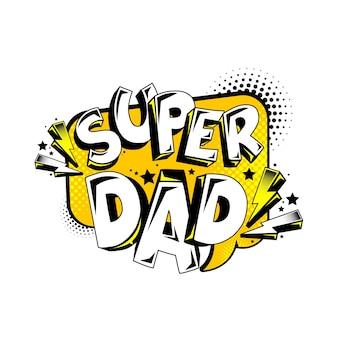 Bonne Fête Des Pères Super Papa Message Célébration Comique Vecteur Premium