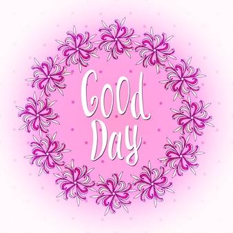 Bonne journée! belle carte de voeux de jour. joli cadre floral. bannière meilleurs voeux