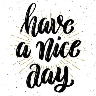 Bonne journée. citation de lettrage de motivation dessinée à la main. élément pour affiche, carte de voeux. illustration