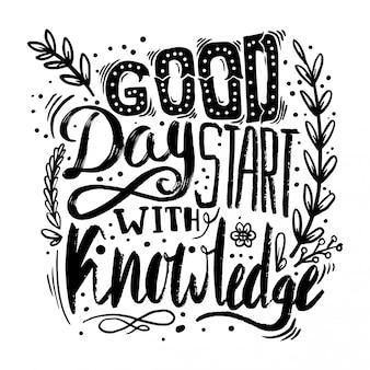 Bonne journée commencez avec des citations de connaissances