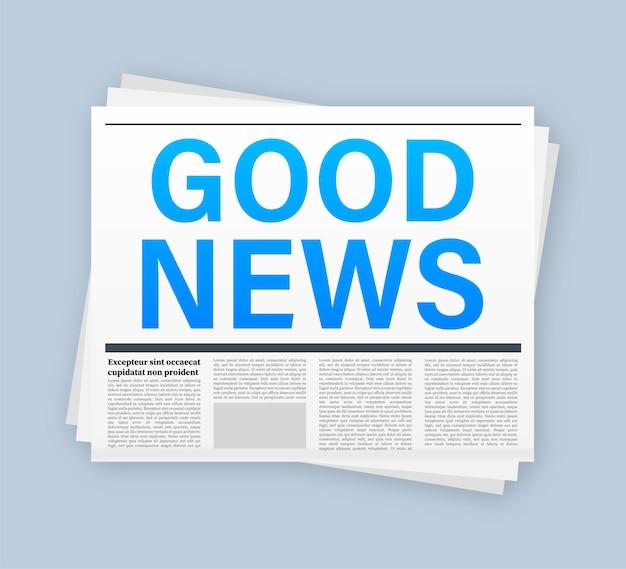 Bonne nouvelle dans le journal. journal quotidien vierge. illustration vectorielle de stock.