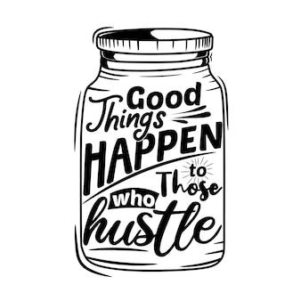 Les bonnes choses arrivent à ceux qui bousculent