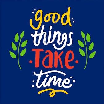 Bonnes choses prennent du temps motivation lettrage citation