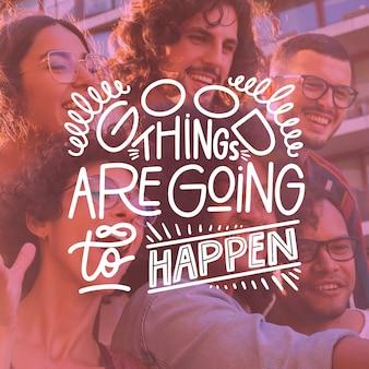 De bonnes choses vont se produire lettrage positif