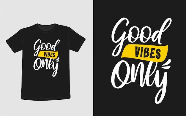Bonnes vibes seulement citations inspirantes t-shirt typographie