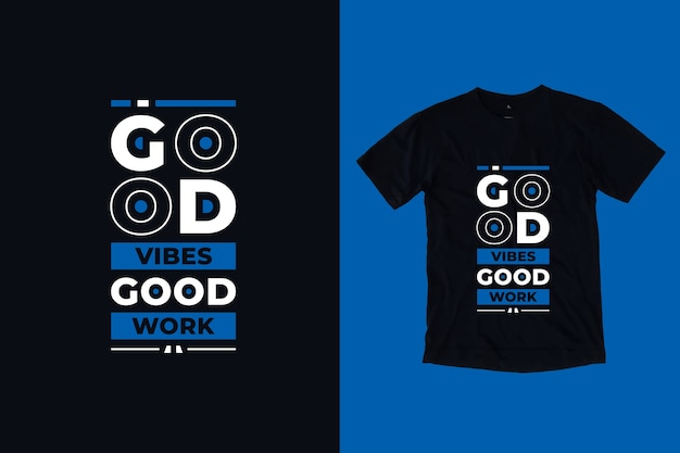 Bonnes vibrations bon travail citations inspirantes modernes conception de t-shirt