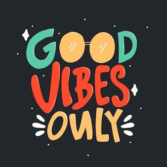 Bonnes vibrations seulement. citer le lettrage de typographie. lettrage dessiné à la main
