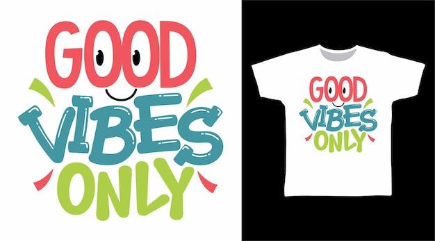 Bonnes vibrations seulement concept de t-shirt de typographie