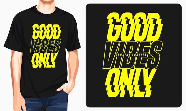 Bonnes vibrations seulement conception de t-shirt