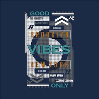Bonnes vibrations seulement, illustration de typographie de conception de t-shirt graphique cool de brooklyn new york