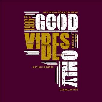 Bonnes vibrations seulement slogan texte typographie graphique t-shirt vector design illustration style décontracté