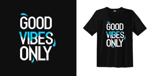 Bonnes vibrations seulement. t-shirt design mots inspirants