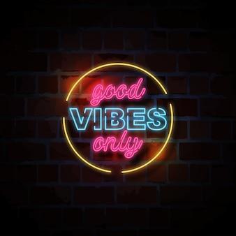Bonnes vibrations uniquement illustration de signe de style néon