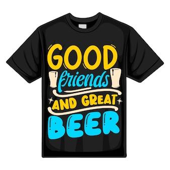 Bons amis et bonne bière typographie modèle de devis de conception de t-shirt vectoriel premium