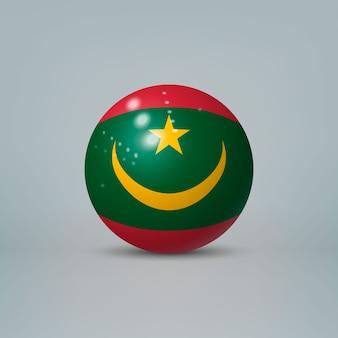 Boule ou sphère en plastique brillant réaliste 3d avec le drapeau de la mauritanie