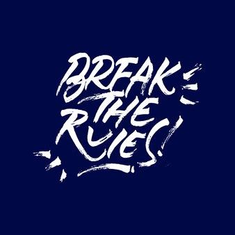 Breaak les règles lettrage citation de motivation